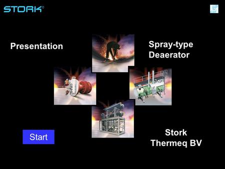 Spray-type Deaerator Presentation Stork Thermeq BV Start.