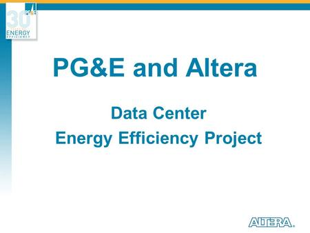 PG&E and Altera Data Center Energy Efficiency Project.