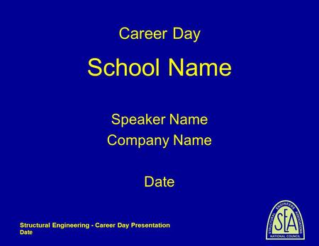 School Name Career Day Speaker Name Company Name Date