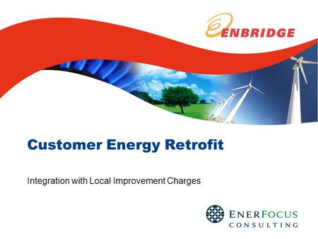 Customer Energy Retrofit Integration with Local Improvement Charges.