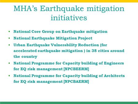 MHA's Earthquake mitigation initiatives National Core Group on Earthquake mitigation National Earthquake Mitigation Project Urban Earthquake Vulnerability.
