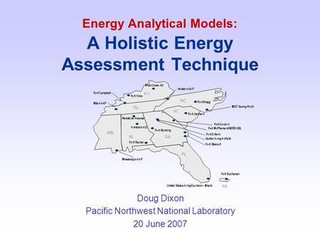 Energy Analytical Models: A Holistic Energy Assessment Technique Doug Dixon Pacific Northwest National Laboratory 20 June 2007.