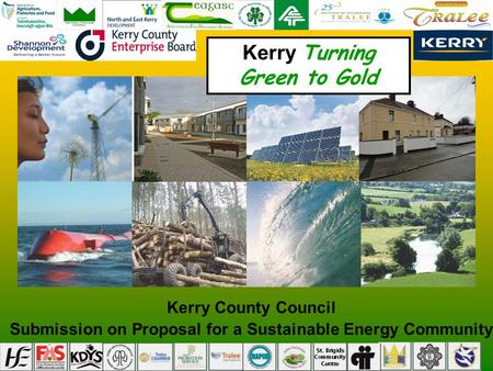 Kerry County Council Submission on Proposal for a Sustainable Energy Community Kerry Turning Green to Gold.