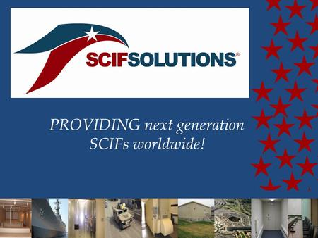PROVIDING next generation SCIFs worldwide!