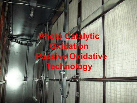 Photo Catalytic Oxidation Passive Oxidative Technology.