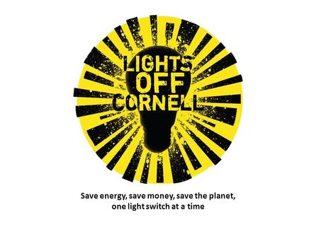 Save energy, save money, save the planet, one light switch at a time.