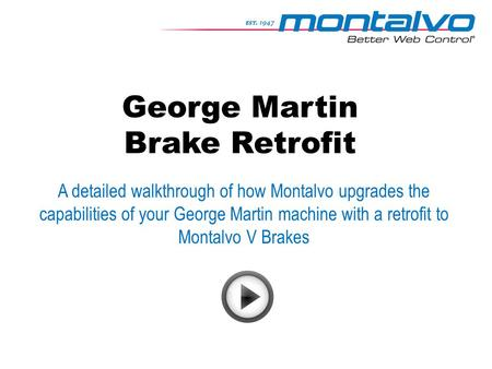 George Martin Brake Retrofit A detailed walkthrough of how Montalvo upgrades the capabilities of your George Martin machine with a retrofit to Montalvo.
