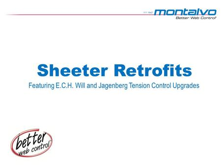 Sheeter Retrofits Featuring E.C.H. Will and Jagenberg Tension Control Upgrades.