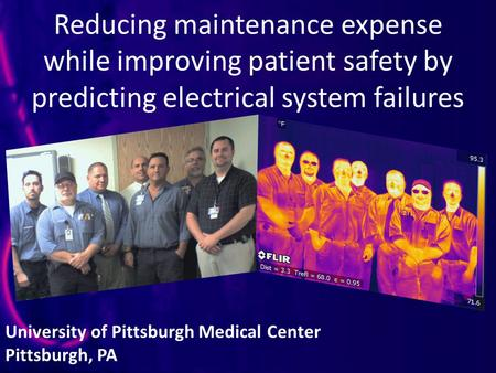 Reducing maintenance expense while improving patient safety by predicting electrical system failures University of Pittsburgh Medical Center Pittsburgh,