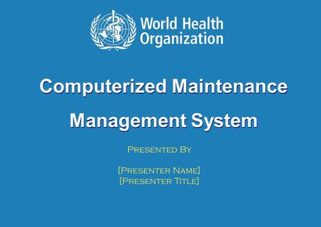 Computerized Maintenance Management System | May 15, 2015 1 |1 | Computerized Maintenance Management System Presented By [Presenter Name] [Presenter Title]