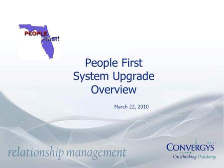 People First System Upgrade Overview March 22, 2010.