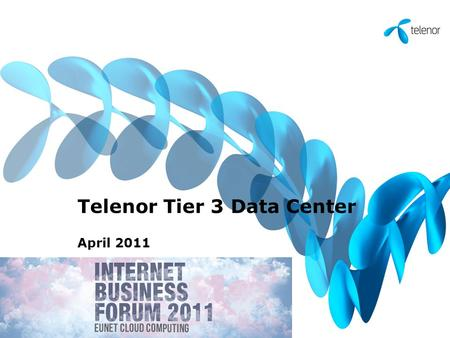 Telenor Tier 3 Data Center April 2011. About Telenor Tier 3 Data Center Telenor built it´s own Data Centar in accordance with the latest industrial standards.