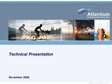 Technical Presentation November 2006. 2 Who Are We? We are the leading provider of Next Generation Water Disinfection Solutions We bring a revolutionary.