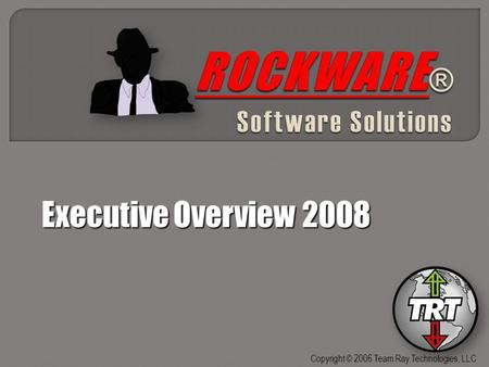 Copyright © 2006 Team Ray Technologies, LLC. ROCKWARE ® Software Solutions  Production and quality data viewable from any computer connected to the plant.