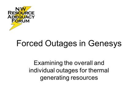 Forced Outages in Genesys Examining the overall and individual outages for thermal generating resources.