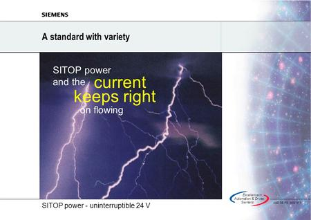 SITOP power - uninterruptible 24 V Excellencein Automation&Drives: Siemens A&D SE PS 9/00 N o 1 A standard with variety current keeps right on flowing.