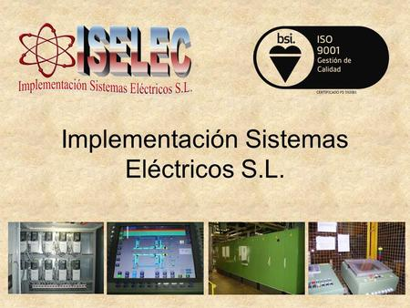 Implementación Sistemas Eléctricos S.L.. We specialize in industrial automation, ensuring development, planning, coordination, and excellent execution,