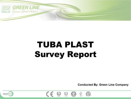 TUBA PLAST Survey Report Conducted By: Green Line Company.