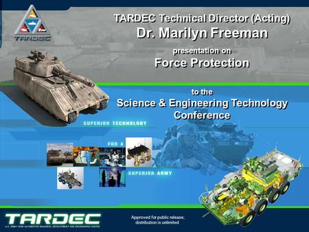 1/11 TARDEC Technical Director (Acting) Dr. Marilyn Freeman presentation on Force Protection to the Science & Engineering Technology Conference TARDEC.