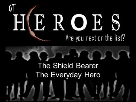 "The Shield Bearer The Everyday Hero. For most of us Mothers are the clearest example of ""Everyday Heroes."" While we may never have seen ourselves as more."