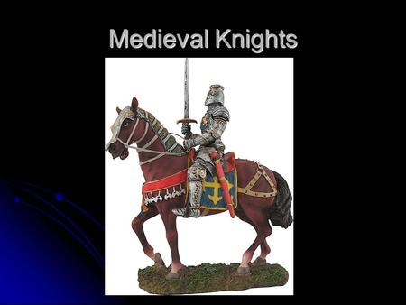 Medieval Knights. Review How one became a knight Page- Age 7. Must be a boy of noble birth. Page- Age 7. Must be a boy of noble birth. Taught chivalry,