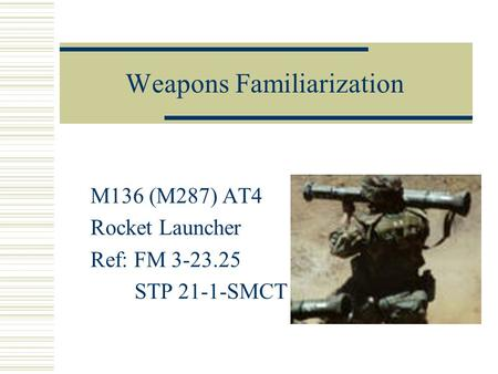 Weapons Familiarization