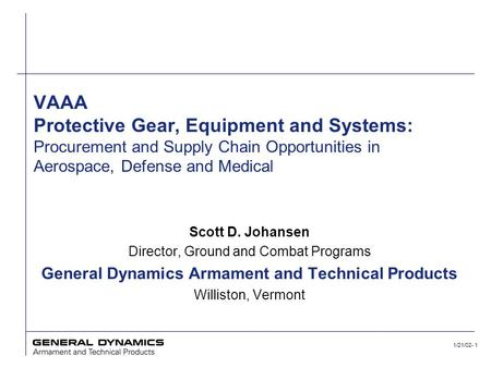 1/21/02- 1 VAAA Protective Gear, Equipment and Systems: Procurement and Supply Chain Opportunities in Aerospace, Defense and Medical Scott D. Johansen.