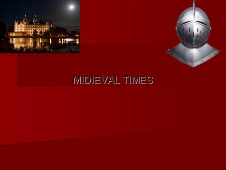 MIDIEVAL TIMES. Basics The medieval period in history was between the 5th and 15th centuries. Also called the Middle Ages, it was a time of change in.