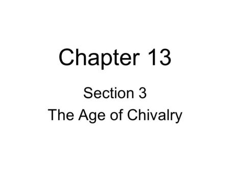 Section 3 The Age of Chivalry