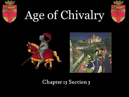 Age of Chivalry Chapter 13 Section 3. New Technology Leather saddles & stirrups – through contact with Muslims in Battle of Tours Knights on horseback.