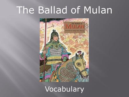 The Ballad of Mulan Vocabulary.