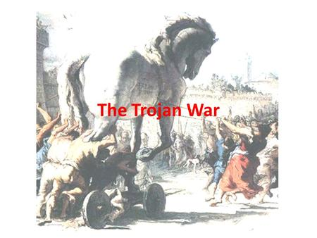 "The Trojan War. THE JUDGMENT OF PARIS Prologue The evil goddess of Discord, Eris, determined to make a trouble. A golden apple marked ""the fairest"" led."