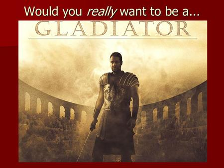 Would you really want to be a.... The Barbarian Tribe It is the 1st century AD and you live in a village in the Roman province of Gallia Lugdunenesis.