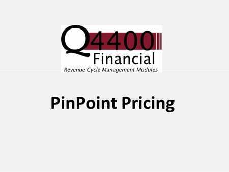 PinPoint Pricing Looking for ways to maximize your net revenue through the charge master? PinPoint Pricing is the solution!