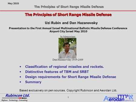 May 2010 The Principles of Short Range Missile Defense RubinconLtd. Defense Technology Consulting 1  Classification of regional missiles and rockets.