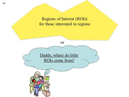 Regions of Interest (ROIs) for those interested in regions