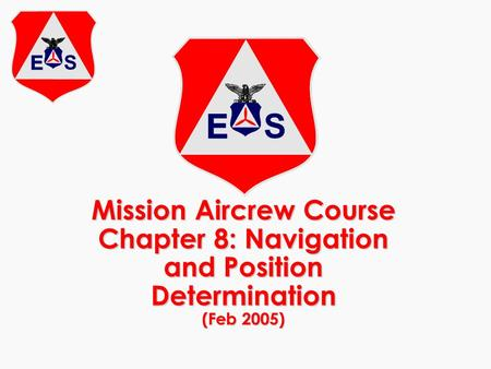 Mission Aircrew Course Chapter 8: Navigation and Position Determination (Feb 2005)