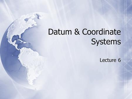 Datum & Coordinate Systems