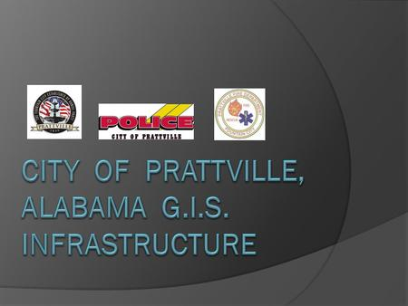 PRATTVILLE, ALABAMA Population 35,000 Area 34 Square Miles County Seat of Autauga County Mayor: Jim Byard, Jr. 1999 – Present Preceded by David Whetstone,