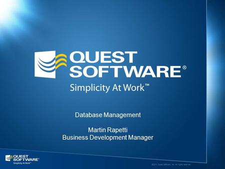 ©2011 Quest Software, Inc. All rights reserved.. Database Management Martin Rapetti Business Development Manager.
