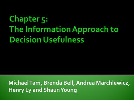 Chapter 5: The Information Approach to Decision Usefulness