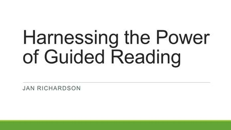 Harnessing the Power of Guided Reading