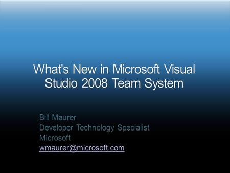New Features of Team Foundation Server 2008 New Features of Team Suite 2008 New Features of Team Roles Resources Q&A.