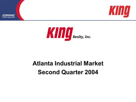Atlanta Industrial Market Second Quarter 2004 Atlanta Industrial Market Second Quarter 2004.