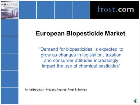 "European Biopesticide Market ""Demand for biopesticides is expected to grow as changes in legislation, taxation and consumer attitudes increasingly impact."