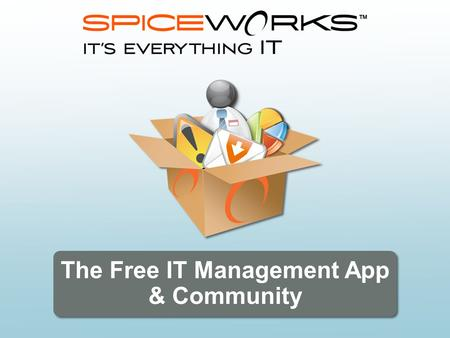 The Free IT Management App & Community. What Do I Have? How Do I Keep Track of Everything? Is Everything Working? How Do I Fix IT? IT Admin What IT Pros.