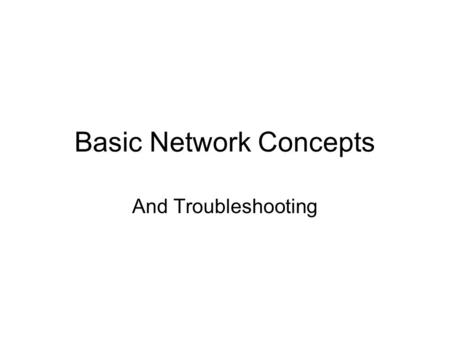Basic Network Concepts And Troubleshooting. A Simple Computer Network for File Sharing.