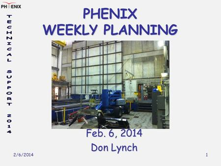 2/6/2014 1 PHENIX WEEKLY PLANNING Feb. 6, 2014 Don Lynch.