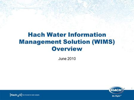 1 Hach Water Information Management Solution (WIMS) Overview June 2010.