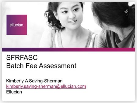 SFRFASC Batch Fee Assessment Kimberly A Saving-Sherman kimberly